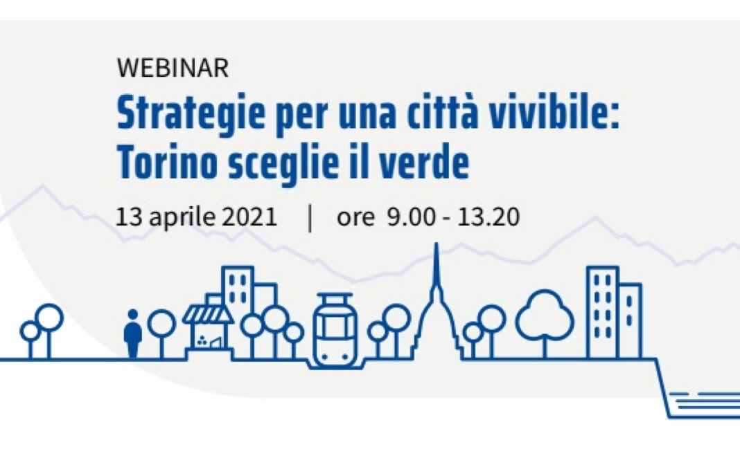 Strategie per una città vivibile: Torino sceglie il verde. Il 13 aprile un webinar con i principali esperti del settore
